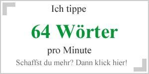 64 Wörter kann ich pro Minute tippen